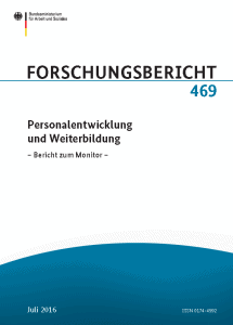Cover des Forschungsberichts 469: Personalentwicklung und Weiterbildung - Bundesministerium für Arbeit und Soziales (BMAS)